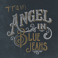 Train - Angel in Blue Jeans
