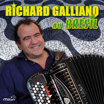 Richard Galliano - Richard Galliano au Brésil