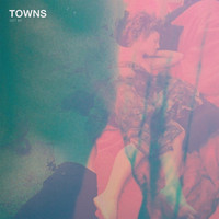 Towns - Get By (Explicit)