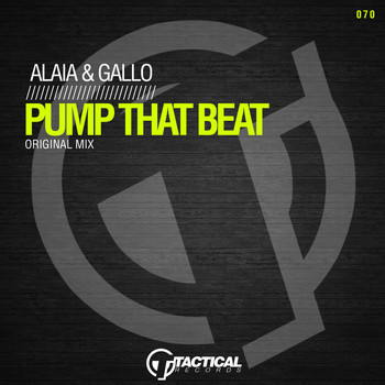 Alaia & Gallo - Pump That Beat (Original Mix)