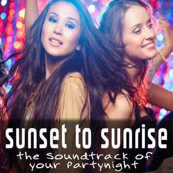 Various Artists - Sunset to Sunrise - The Soundtrack of Your Partynight (Explicit)