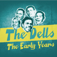 The Dells - The Dells Early Years