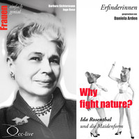 Daniela Arden - Erfinderinnen - Why Fight Nature? (Ida Rosenthal und Die Maidenform)