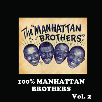 The Manhattan Brothers - 100% Manhattan Brothers, Vol. 2