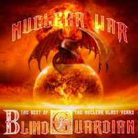 Blind Guardian - Nuclear War: The Best of Blind Guardian, The Nuclear Blast Years