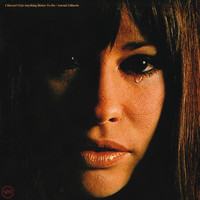 Astrud Gilberto - I Haven't Got Anything Better To Do