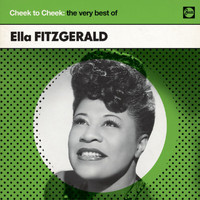 Ella Fitzgerald - Cheek To Cheek: The Very Best