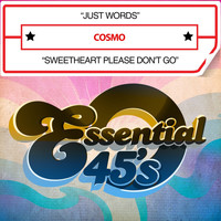 Cosmo - Just Words / Sweetheart Please Don't Go (Digital 45)