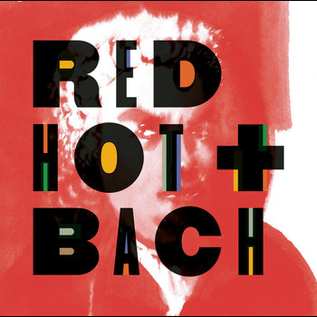 Various Artists - Red Hot + Bach