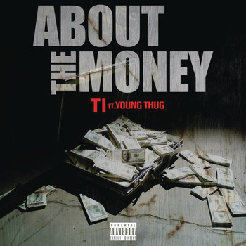 T.I. feat. Young Thug - About the Money (Explicit)