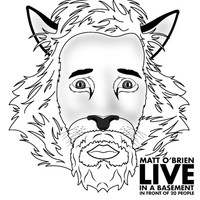Matt O'Brien - Live in a Basement in Front of 20 People