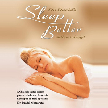 Dr David Morawetz - Sleep Better Without Drugs!