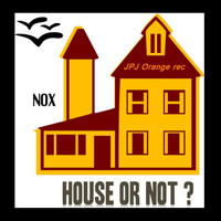 Nox - House or Not