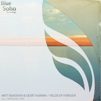 Matt Bukovski & Geert Huinink - Fields of Forever