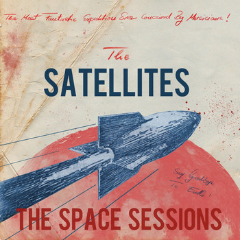 The Satellites - The Space Sessions