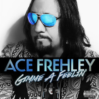 Ace Frehley - Gimme A Feelin' (Explicit)