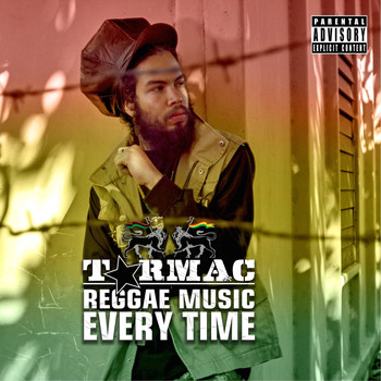 Tarmac - Reggae Music Every Time (Explicit)