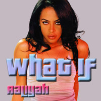 Aaliyah - What If