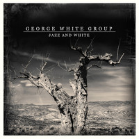 George White Group - Jazz and White