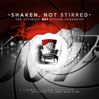 Various Artists - Shaken, Not Stirred: The Ultimate 007 Styled Songbook
