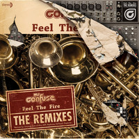 Mr. Confuse - Feel the Fire: The Remixes
