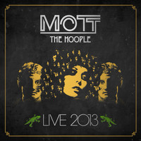 Mott The Hoople - Live 2013