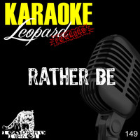 Leopard Powered - Rather Be (Karaoke Version) (Originally Performed By Clean Bandit)