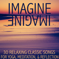 Music Box Angels - Imagine: 30 Relaxing Classic Songs for Yoga, Meditation, And Reflection