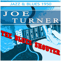 Joe Turner - The Blues Shouter