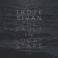Troye Sivan - The Fault In Our Stars (MMXIV)