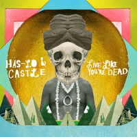 Has-Lo - Live Like You're Dead (Explicit)