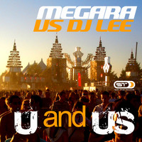 Megara Vs. DJ Lee - U and Us