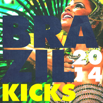 Various Artists - Brazil Kicks 2014