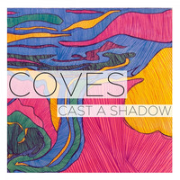 Coves - Cast a Shadow - Single