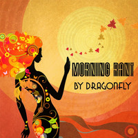 Dragonfly - Morning Rant