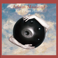 Adam Maalouf - Far from Home