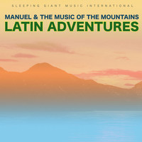 Manuel & The Music Of The Mountains - Latin Adventures