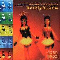 Wendy and Lisa - Girl Bros. (1998)