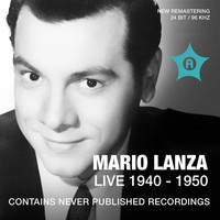 Mario Lanza - Mario Lanza Live (Recorded 1940 - 1950)