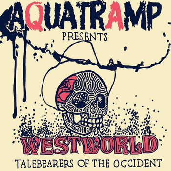 AquaTramp - Westworld: Talebearers Of The Occident (Explicit)