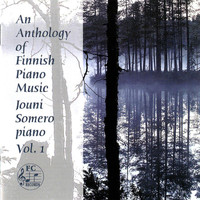 Jouni Somero - An Anthology of Finnish Piano Music, Vol. 1