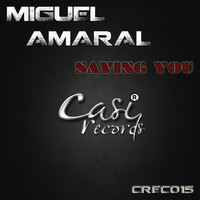 Miguel Amaral - Saving You