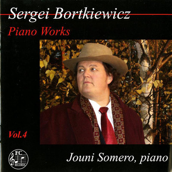 Jouni Somero - Bortkiewicz: Piano Works, Vol. 4