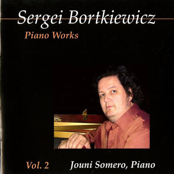 Jouni Somero - Bortkiewicz: Piano Works, Vol. 2