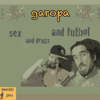 Garopa - Sex and Drugs and Futbol