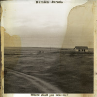 Damien Jurado - Where Shall You Take Me?