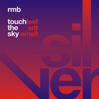 RMB - Touch the Sky / Feel the Flame