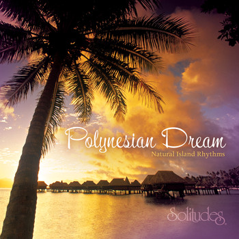 Dan Gibson's Solitudes - Polynesian Dream