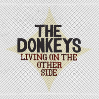 The Donkeys - Living On The Other Side