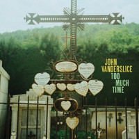 John Vanderslice - Too Much Time